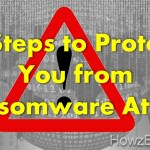 7 Steps to Protect from Ransomware Attack on your System Today