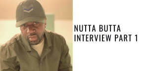 Nutta Butta Interview Part 1