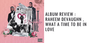 Album Review Raheem DeVaughn , What A Time To Be In Love