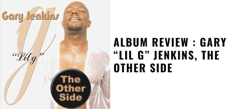 """Album Review _ Gary """"Lil G"""" Jenkins, The Other Side"""
