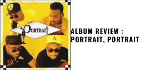 Album Review : Portrait, Portrait