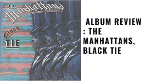 The Manhattans, Black Tie