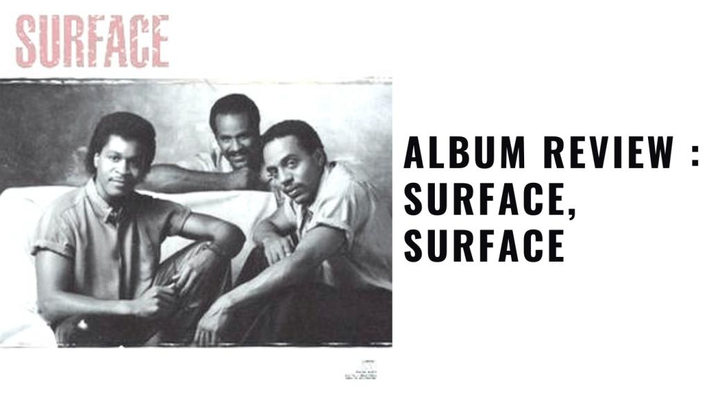 Album Review : Surface, Surface
