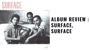 Album Review : Surface, Surface