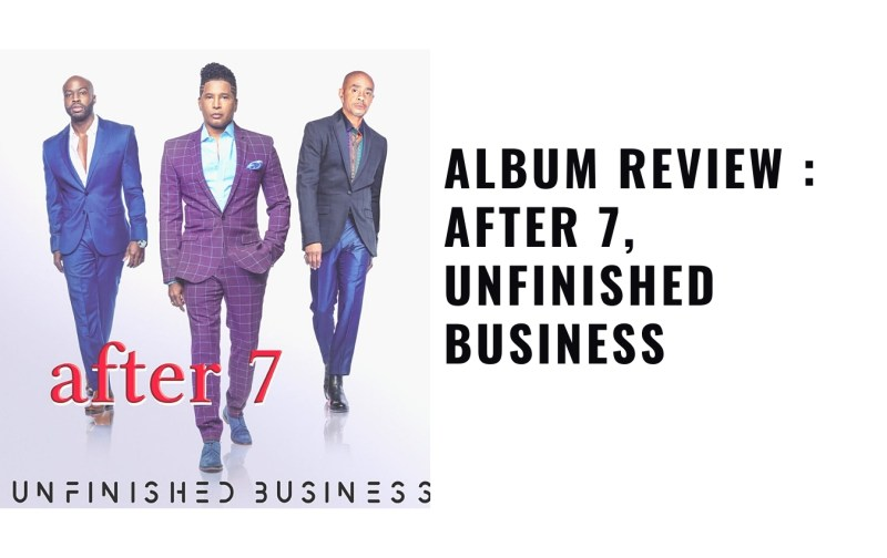 After 7, Unfinished Business