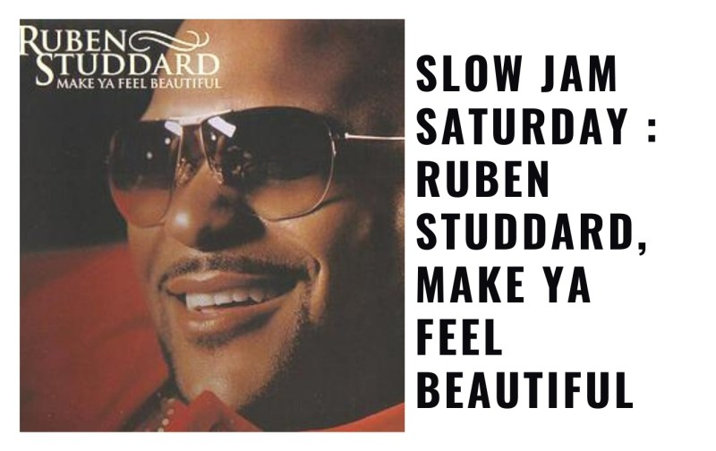 Ruben Studdard, Make Ya Feel Beautiful