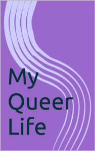 my queer life
