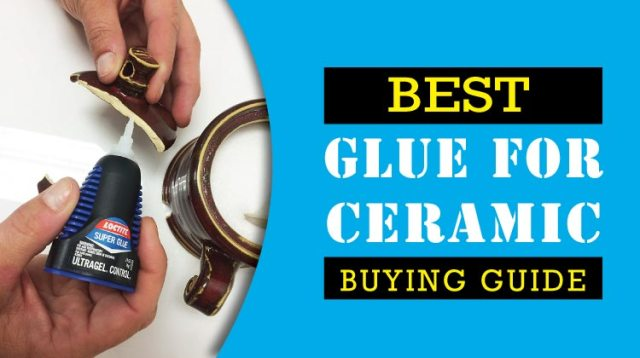 BEST-GLUE-FOR-CERAMIC-BUYING-GUIDE-02