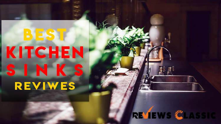 Best kitchen sinks reviews