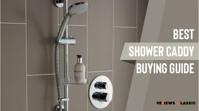 Best shower Caddy Buying Guide
