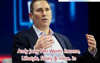 Andy Jassy's Net Worth, Income, Salary, Lifestyle in 2021