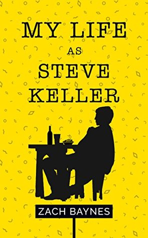 My Life as Steve Keller