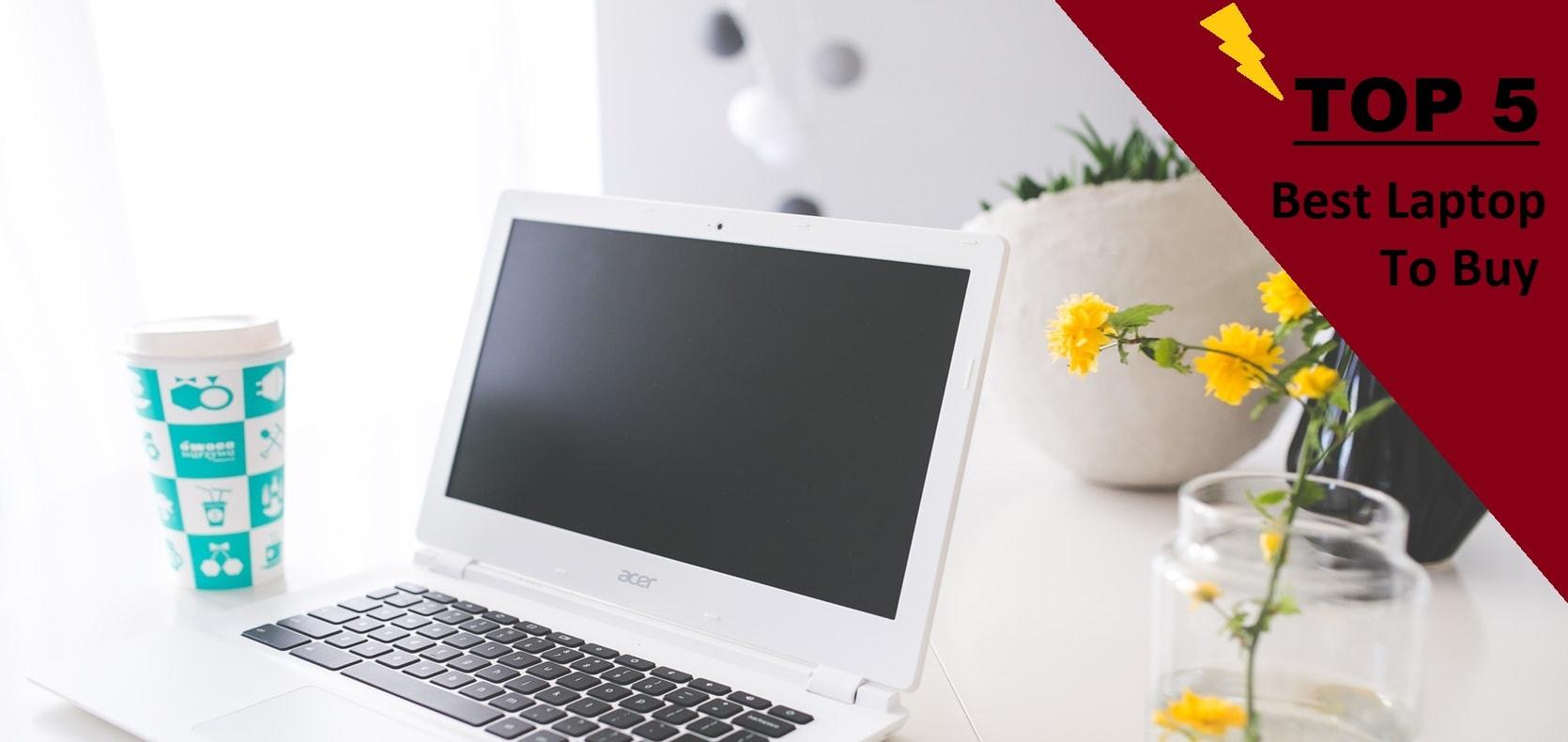 Top 5 best laptop to buy 2019