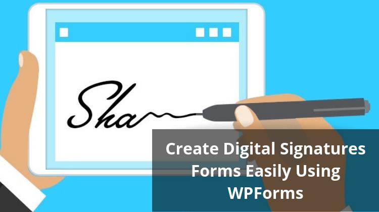 Create signature forms easily using wpforms