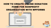 Create Donation Forms on WordPress for Non-profit Organizations