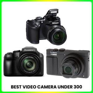 Best-video-camera-under-300
