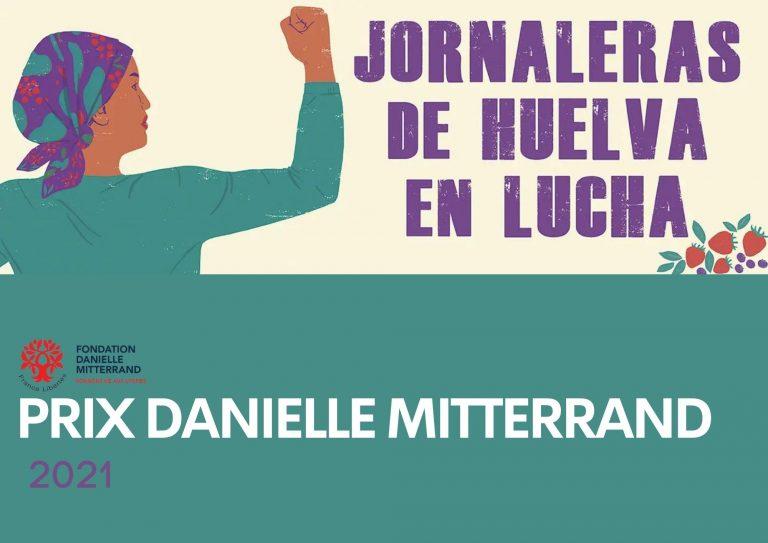 Las Jornaleras de Huelva en Lucha reciben el premio internacional Danielle Miterrand