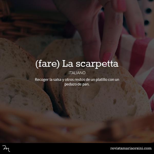 Fare la scarpetta - Palabras deliciosas sin traducción