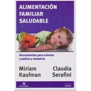 ALIMENTACIÓN FAMILIAR Y SALUDABLE de Claudia Serafini y Miriam Kaufman