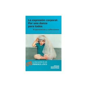 LA EXPRESIÓN CORPORAL. POR UNA DANZA PARA TODOS de Ana María Porstein