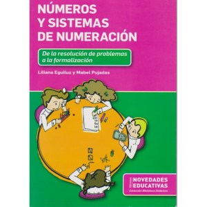 NÚMEROS Y SISTEMAS DE NUMERACIÓN de Liliana Eguiluz y Mabel Pujadas