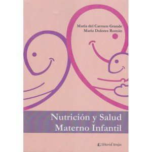 NUTRICIÓN Y SALUD MATERNO INFANTIL de María del Carmen Grande y María Dolores Román