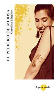 foto portada del libro el peligro de mi risa en revista literaria galeradas