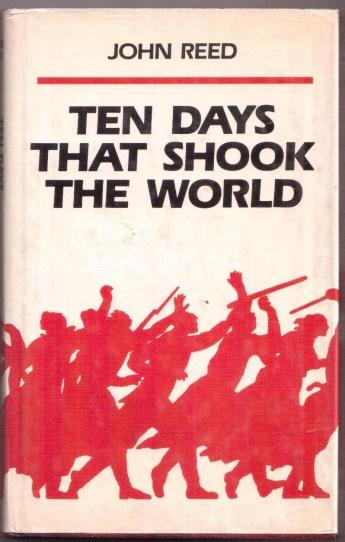 O clássico escrito por John Reed é um relato autêntico de um jornalista que viu e viveu a Revolução Russa em seus primeiros dias. Crédito: The Most Revolutionary Act.