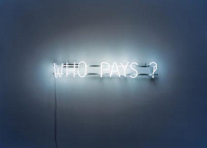 RELAX, Who Pays? Tubos de neón, marco metálico. 20 × 160 cm Kunstmuseum Liechtenstein, Vaduz Realizado con el apoyo de Walter Hagen, Vaduz. Imagen en Lupita por cortesía de Kunstmusem Liechtenstein