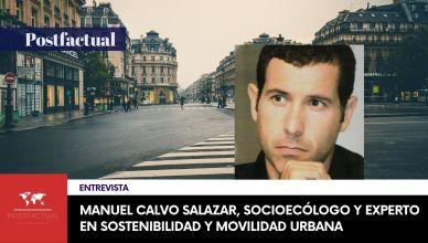 Entrevistamos a Manuel Calvo Salazar, socioecólogo y experto en sostenibilidad y movilidad urbana