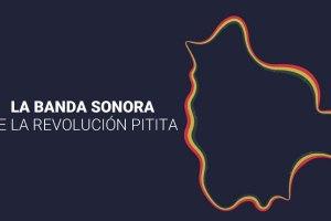 La banda sonora de la «Revolución Pitita»
