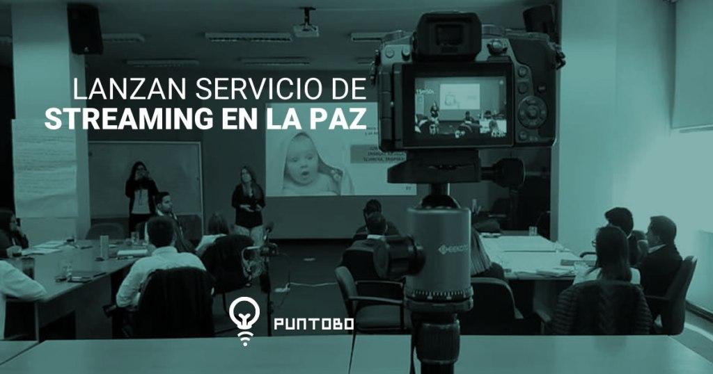 Lanzan servicio de streaming en La Paz.