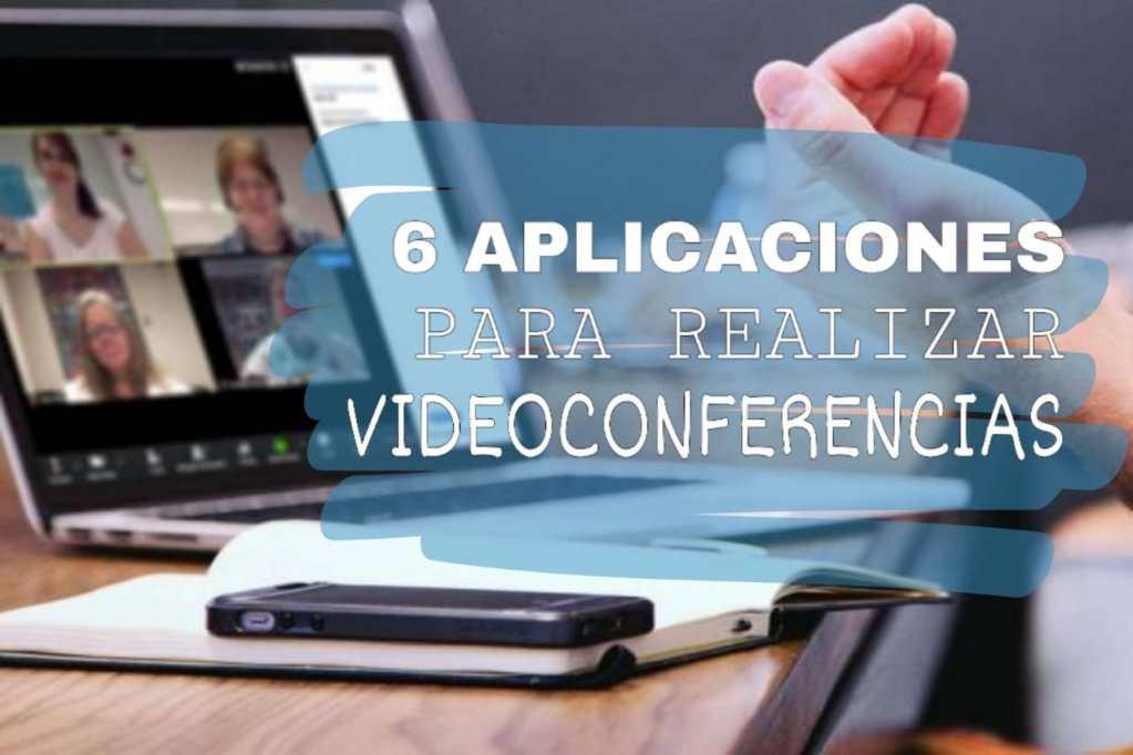 6 aplicaciones para realizar videoconferencias 2020