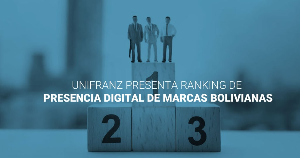 Unifranz presenta ranking de presencia digital de marcas bolivianas