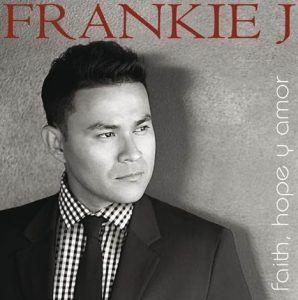 frankie j Faith, Hope, y Amor