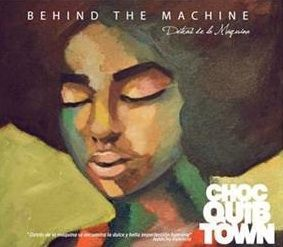 ChocQuibTown Behind the Machine