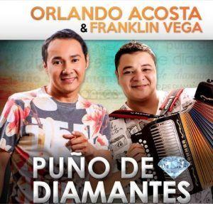 Orlando Acosta y Franklin Vega Puno de diamantes