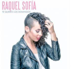 Raquel Sofia te quiero los domingos