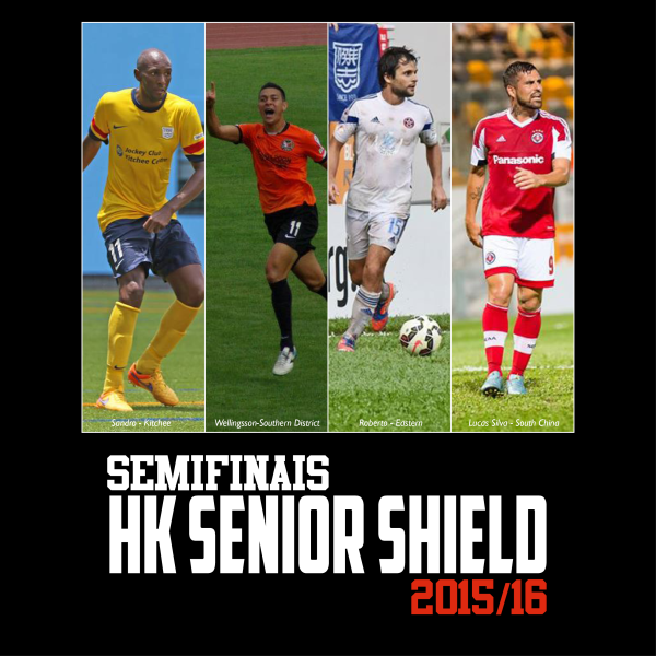 HK SENIOR SHIELD - SEMIFINAIS