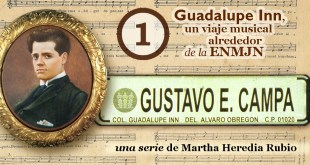 Gustavo E. Campa Guadalupe Inn, un viaje musical alrededor de la ENMJN