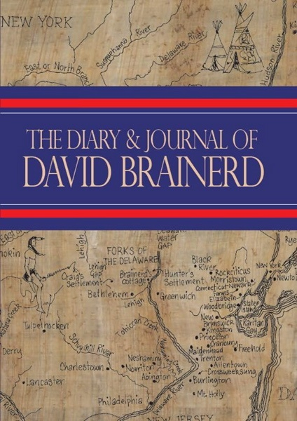 Diary and Journal of David Brainerd, Missionary to the Native Americans