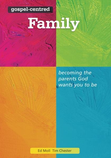 Moll & Chester's Gospel-Centered Family