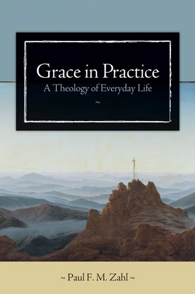 Grace in Practice by Paul Zahl