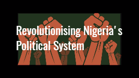 Our Mission : Organising the Disorganised Nigerian Voters and Elites
