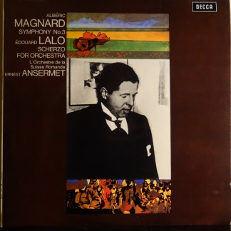 SXL 6395 Magnard Symphony No. 3 / Lal0 Scherzo For Orchestra / Ansermet / OSR