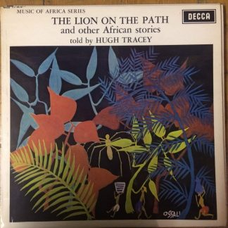LK 4914 The Lion on the Path and other African Stories - Told by Hugh Tracey