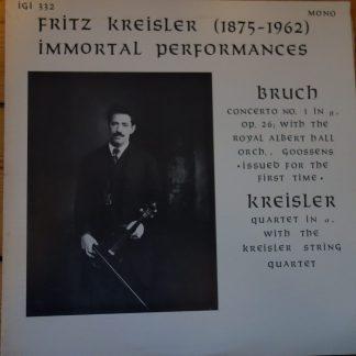 IGI 332 Bruch Violin Concerto No. 1, etc / Fritz Kreisler
