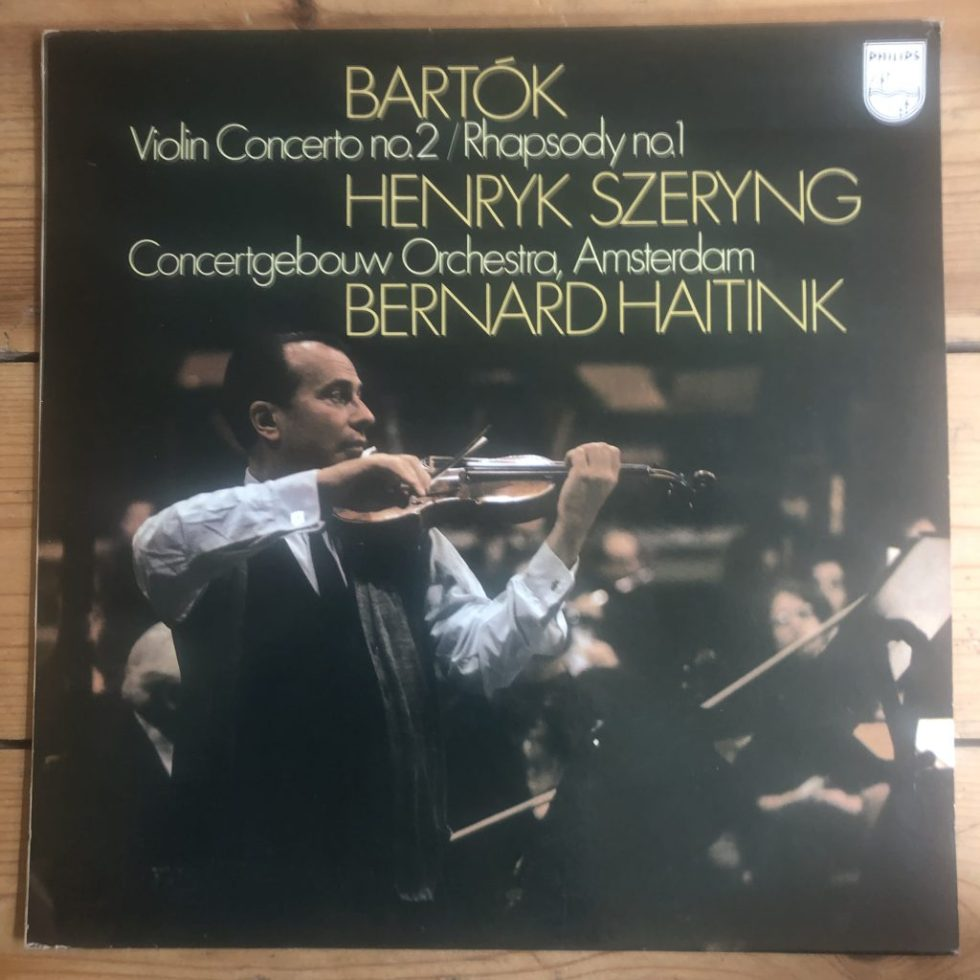 6500 021 Bartok Violin Concerto, Rhapsody No. 1 / Henryk Szeryng / Haitink / Concertgeouw Orchestra