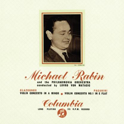 GLAZUNOV Violin Concerto in A minor, Op.82 PAGANINI Violin Concerto No.1 in E flat Michael Rabin Philharmonia Orchestra Lovro von Matacic