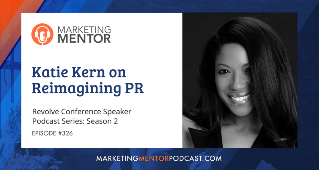 Marketing Mentor Podcast & Interview with Katie Kern